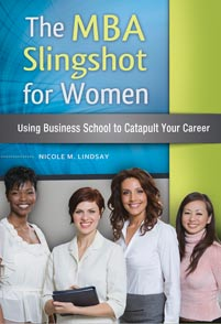 The MBA Slingshot for Women